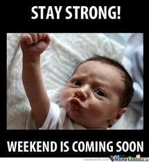 weekend coming