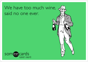 we-have-too-much-wine-said-no-one-ever-eecards
